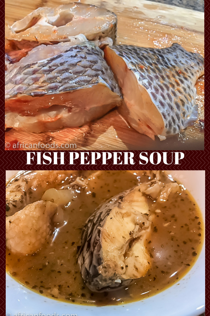 Nigerian fish pepper soup, Nigerian food,
